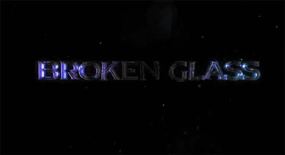 Broken Glass Film Title Sequence